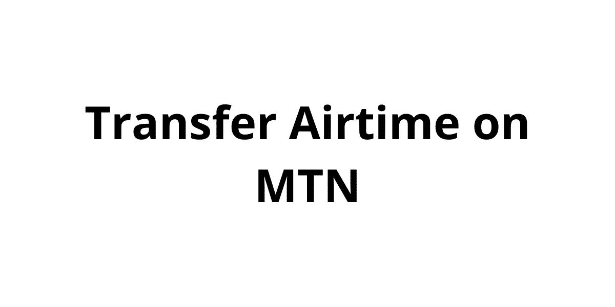 Transfer Airtime on MTN