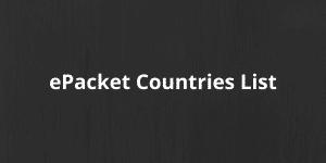 ePacket Countries List
