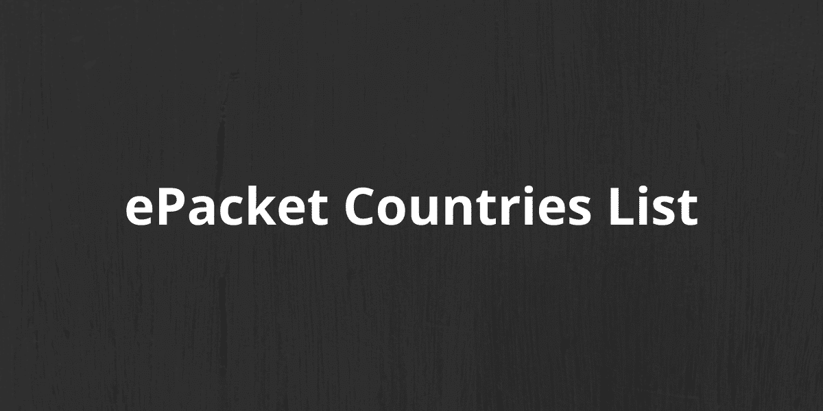 ePacket Countries List