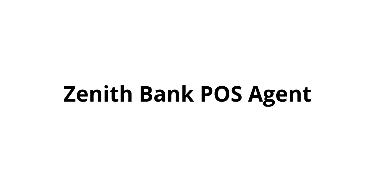 Zenith Bank POS Agent: How to Become One