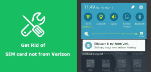 """How to solve the """"Sim Card is not from Verizon Wireless"""" error"""